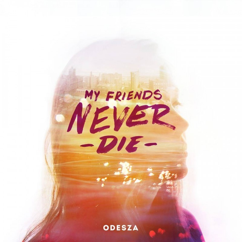 odesza-my-friends-never-die-800x800
